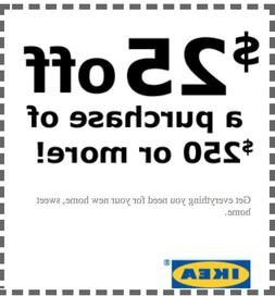 IKEA $25 OFF $250 INSTANT DELIVERY-1COUPON ON ANY ITEMS INST