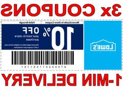 3× Lowes 10% OFF FAST DELIVERY DISCOUNT-3COUPON INSTORE ONL