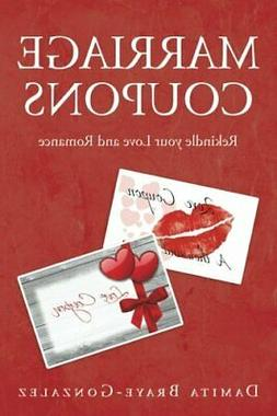 Marriage Coupons: Rekindle your Love and Romance, Braye-Gonz